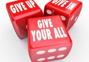 Dice Give up Give In Give All